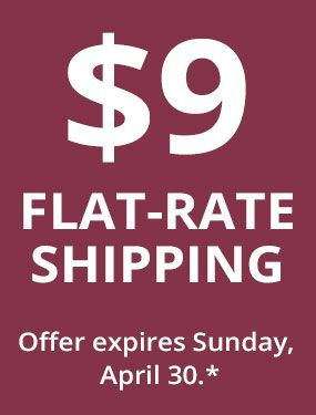 $9 FLAT-RATE SHIPPING